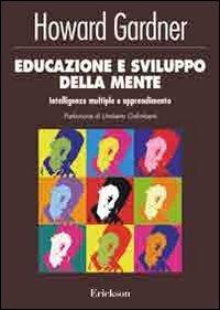 Educazione e sviluppo della mente. Intelligenze multiple e apprendimento