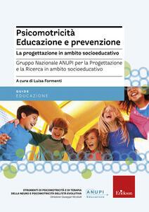 Psicomotricità. Educazione e prevenzione. La progettazione in ambito socioeducativo