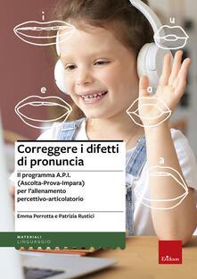 Promoartpalermo.it Correggere i difetti di pronuncia. Il programma A.P.I. (Ascolta-Prova-Impara) per l'allenamento percettivo-articolatorio Image