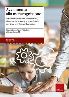 Mercatinidinataletorino.it Avviamento alla metacognizione. Attività su «riflettere sulla mente», «la mente in azione», «controllare la mente» e «credere nella mente» Image