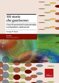 101 storie che guariscono. L'uso di narrazioni in psicoterapia