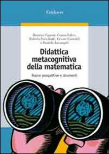 Mercatinidinataletorino.it Didattica metacognitiva della matematica. Nuove prospettive e strumenti. Con CD-ROM Image