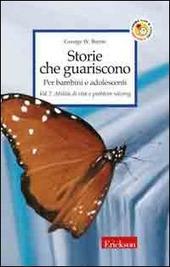 Storie che guariscono. Per bambini e adolescenti. Vol. 2: Abilita di vita e problem solving.
