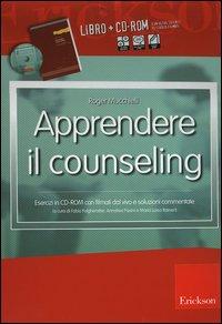 Apprendere il counseling. Manuale di autoformazione al colloquio d'aiuto. Con CD-ROM