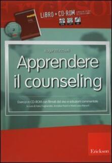 Apprendere il counseling. Manuale di autoformazione al colloquio d'aiuto. Con CD-ROM - Roger Mucchielli - copertina
