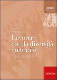 Lavorare con la diversità culturale. Attività per facilitare lapprendimento e la comunicazione interculturale.pdf