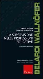 La supervisione nelle professioni educative. Potenzialità e risorse
