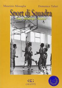 Sport di squadra. Teoria, metodologia, didattica