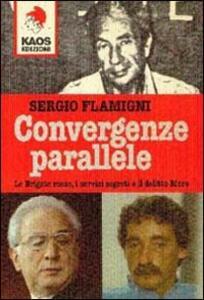 Convergenze parallele. Le Brigate Rosse, i servizi segreti e il delitto Moro - Sergio Flamigni - copertina