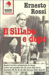 Il sillabo e dopo. Questo è un libro anticlericale: lo hanno scritto 8 pontefici
