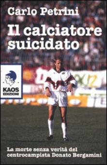 Il calciatore suicidato - Carlo Petrini - copertina