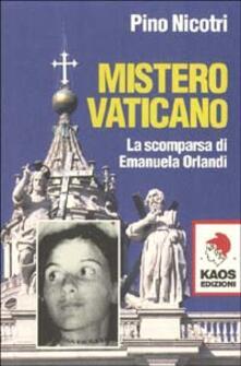 Mistero vaticano. La scomparsa di Emanuela Orlandi - Pino Nicotri - copertina