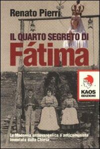 Libro Il quarto segreto di Fatima Renato Pierri