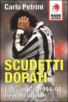 Osteriacasadimare.it Scudetti dopati. La Juventus 1994-98: flebo e trofei Image