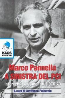 A sinistra del PCI. Interventi parlamentari 1976-79 - Marco Pannella - copertina