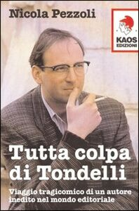 Libro Tutta colpa di Tondelli Nicola Pezzoli