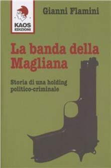 Milanospringparade.it La banda della Magliana. Storia di una holding politico-criminale Image
