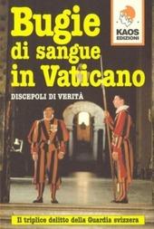 Bugie di sangue in Vaticano. Il triplice delitto della guardia svizzera