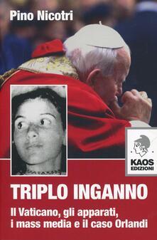Grandtoureventi.it Triplo inganno. Il Vaticano, gli apparati, i mass media e il caso Orlandi Image