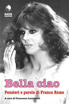 Bella ciao. Pensieri e parole di Franca Rame - copertina