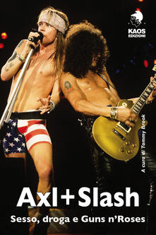 Equilibrifestival.it Axl + Slash. Sesso, droga e Guns n'Roses Image