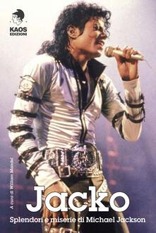 Secchiarapita.it Jacko. Splendori e miserie di Michael Jackson Image