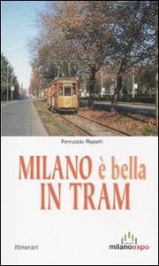 Milano è bella in tram. Nostalgia tra i binari