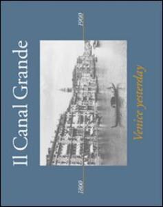 Il Canal Grande. Venice yesterday. Ediz. italiana e inglese