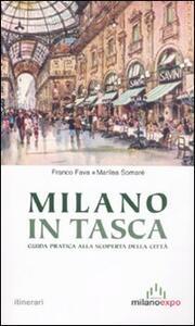 Milano in tasca. Guida pratica alla scoperta della città