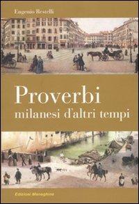 Proverbi milanesi d'altri tempi - Restelli Eugenio - wuz.it
