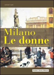 Milano. Le donne tra storia e leggenda