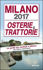 Milano 2017. Osterie e trattorie