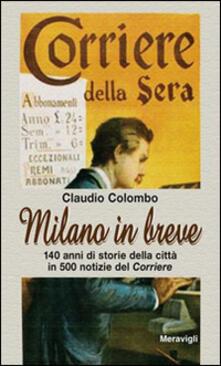 Charun.it Milano in breve. 140 anni di storie della città in 500 notizie del «Corriere» Image