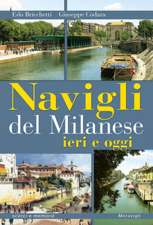 Navigli del milanese ieri e oggi. Ediz. illustrata.pdf