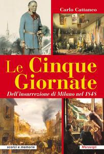 Le Cinque Giornate. Dell'insurrezione di Milano del 1848