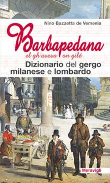 Winniearcher.com Barbapedana. El gh'aveva on gilé. Dizionario del gergo milanese e lombardo Image