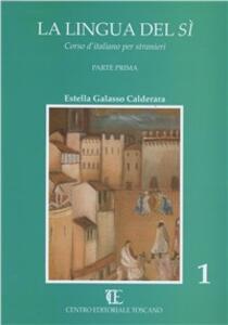 La lingua del sì. Corso d'italiano per stranieri. Vol. 1