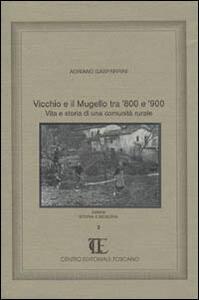 Vicchio e il Mugello tra '800 e '900. Vita e storia di una comunità rurale