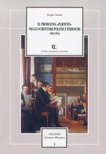 Il problema «Partito» negli scrittori politici tedeschi (1851-1914)