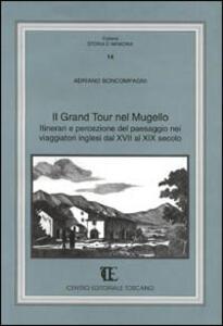 Il grand tour nel Mugello. Itinerari e percezione del paesaggio nei viaggiatori inglesi dal XVII al XIX secolo