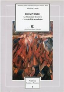Bodin in Italia. La démonomanie des sorciers e le vicende della sua traduzione