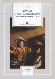 Contagi. La rivolta napoletana del 1647-48: linguaggio e potere politico