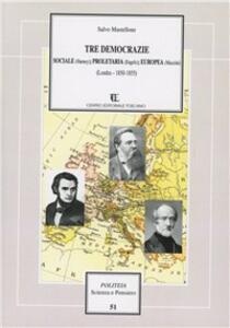 Tre democrazie: sociale (Harney); proletaria (Engels); europea (Mazzini). Londra 1850-1855