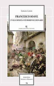 Francesco Soave. Un illuminista controrivoluzionario