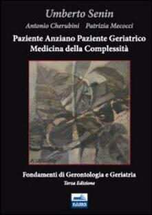 Paziente anziano, paziente geriatrico e medicina della complessità. Fondamenti di gerontologia e geriatria.pdf