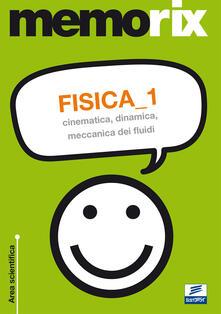 Osteriacasadimare.it Fisica. Vol. 1: Cinematica, dinamica, meccanica dei fluidi. Image