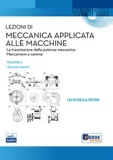 Lezioni di meccanica applicata alle macchine. Vol. 2: La trasmissione della potenza meccanica..pdf