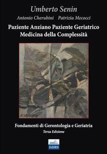 Festivalpatudocanario.es Paziente anziano, paziente geriatrico e medicina della complessità. Fondamenti di gerontologia e geriatria Image