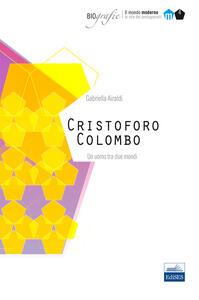 Cristoforo Colombo. Un uomo tra due mondi