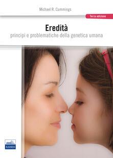 Eredità. Principi e problematiche della genetica umana.pdf